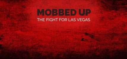 Mobbed Up podcast maffia Las Vegas